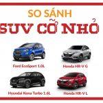 [Infographics] So sánh Honda HR-V G & L, Hyundai Kona và Ford EcoSport